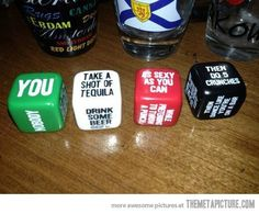 Dice drinking game.
