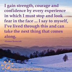 I gain strength, courage and confidence by every experience in which I must stop and look fear in... pinned with @PinvolveLove