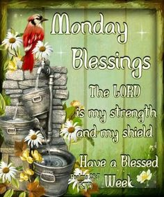 Monday Blessings, The Lord Is My Strength And My Shield monday monday quotes monday blessings monday images monday blessings quotes monday blessing images Good Morning Happy Monday, Good Morning Good Night, Morning Wish, Good Morning Quotes, Morning Sayings, Monday Blessings, Morning Blessings, Morning Prayers, Psalm 28 7