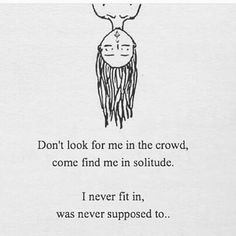 And I have never wanted to...being like the crowd is boring...being an individual is exciting.
