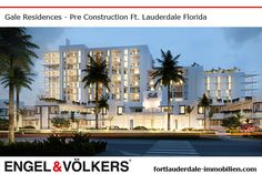 Fort Lauderdale Pre Construction | Condominiums Gale Residences Fort Lauderdale | New Develelopment fortlauderdale-immobilien.com - Ralf Gettler Marketing Director Engel & Völkers 908 E Las Olas Blvd Fort Lauderdale, FL 33301 - 18170 Collins Ave Sunny Isles Beach, FL 33160 Real Estate Immobilien -  fortlauderdale-immobilien.com - #realestate #preconstruction #immobilien #fortlauderdale #sunnyislesbeach #miamibeach #miami #makler #engelvölkers #florida