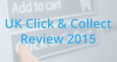 3 in 4 UK online shoppers click and collect