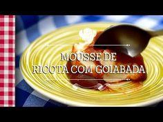 #ReceitaDoBem - Mousse de ricota com goiabada - YouTube