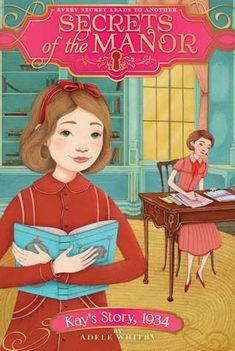 Secrets of the Manor: Kay's Story, 1934- Adele Whitby (3.5/5 stars)