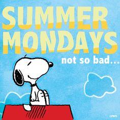 Summer Mondays. Not so bad...