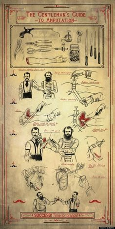 Funny pictures about The Gentleman's guide to amputation. Oh, and cool pics about The Gentleman's guide to amputation. Also, The Gentleman's guide to amputation photos. Survival Blog, Survival Skills, Survival Stuff, Survival Life, Gentlemens Guide, Vintage Medical, Medical History, Emergency Preparedness, Just In Case