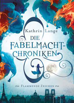 Die Fabelmacht-Chroniken. Flammende Zeichen | ARENA Verlag
