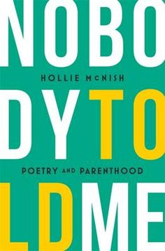 Nobody Told Me: Poetry and Parenthood - Hollie McNish. Started: 19/2/16. Finidhed: 3/3/16.  Published 2016, Book of Poetry. A diary, Travelling on it, Author younger than me.