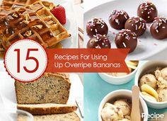 15 Banana Recipes for Overripe Fruit