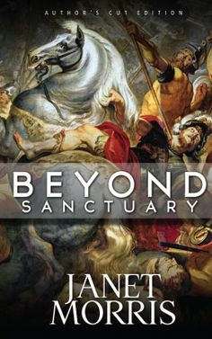 Beyond Sanctuary | Janet Morris | 9780997758306 | NetGalley