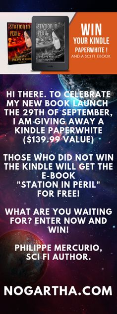 Hi there. To celebrate my new book launch the 29th of September, I am giving away a kindle paperwhite ($139.99 value) Those who did not win the kindle will get the e-book Station in Peril for free! What are you waiting for? Enter now and win! Philippe Mercurio, Sci Fi author. Sci Fi Authors, Book Launch, New Books, Kindle, Waiting, September, Product Launch, Reading, Free