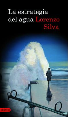 La Estrategia del agua / Lorenzo Silva. - (MARÇ)