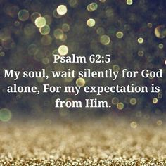 Psalm My trust is in You, O God Psalm 62 5, Psalms, Lisa Smith, Christian Sayings, Praise And Worship, Quotes About God, Trust Me, Wall Quotes, Gods Love