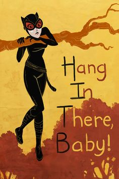 Catwoman Hang In There, Baby!
