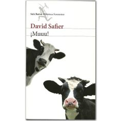 ¡Muuu!  -  David Safier  - Grupo Planeta   http://www.librosyeditores.com/tiendalemoine/3336-muuu-9789584236944.html  Editores y distribuidores