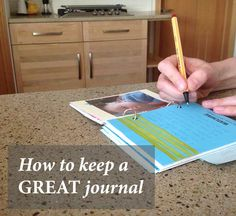 How to keep a GREAT journal