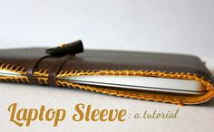 DIY Laptop sleeve from Sweet Verbena. Adorable sleeve, even more fabulous blogger. Works for laptops, iPods, e-readers, etc