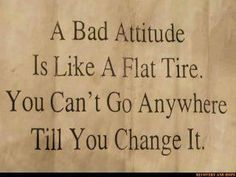 Change your attitude for the better.