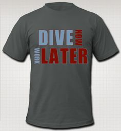 http://cercaviaggionline.spreadshirt.it/it/dive-now-I120413954