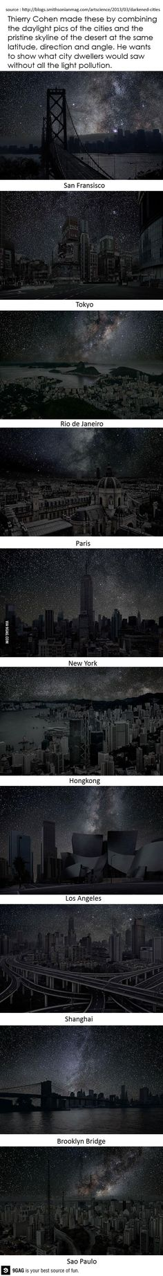 Thierry Cohen made these by combining the daylight pics of the cities and the pristine skyline of the desert at the same latitude, direction, and angle. He wants to show what city dwellers would see without all the light pollution