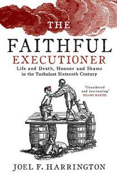 Booktopia has The Faithful Executioner, Life and Death in the Sixteenth Century by Joel F. Buy a discounted Hardcover of The Faithful Executioner online from Australia's leading online bookstore. Every Day Book, This Book, Books To Buy, Books To Read, Life And Death, Modern History, Book Summaries, Best Selling Books, Book Recommendations