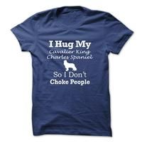 I hug my Cavalier King Charles Spaniel so i dont choke people - TT5