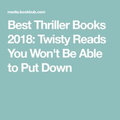 Best Thriller Books 2018: Twisty Reads You Won't Be Able to Put Down