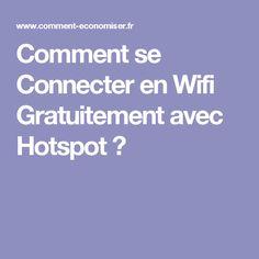 34e61757f2ab08 Comment se Connecter en Wifi Gratuitement avec Hotspot   Logiciel  Infographie, Bureautique, Tutoriels,