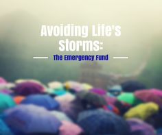 Avoiding Life's Storms: How to create and fund your Emergency Fund