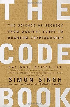 The Code Book: The Science of Secrecy from Ancient Egypt ... https://www.amazon.com/dp/0385495323/ref=cm_sw_r_pi_dp_x_PAyuybHDXX62F