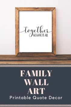Nov 26, 2017 - Family Printable Wall Art, Together we have it all printable quote family quote printable, black and white Home Decor family poster wall art Family Poster, Quote Family, All Family, Cheap Wall Art, Diy Wall Art, Wall Art Decor, Art Prints Quotes, Wall Art Quotes, Wall Art Prints