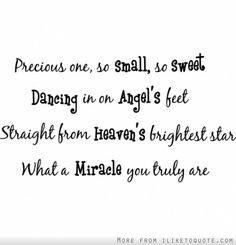 Precious one, so small, so sweet Dancing in on Angel's feet, Straight from heaven's brightest star, What a miracle you truly are cute nursery wall art wall sayings Baby Wall Quotes, Boy Quotes, Wall Sayings, Family Sayings, Quotes Kids, Life Quotes, My Baby Girl, Baby Love, Newborn Baby Girl Quotes