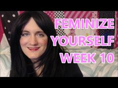 Feminize Yourself Week 10 I'm Miss Sophie Blackfeathers and this is my video series on youtube called Feminize Yourself. This series is for sissy crossdressers into sissification and feminization. It is also for transgender girls looking to transition, or anyone who just wants to become more of a girly girl.