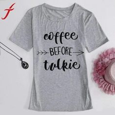 2017 New Summer T Shirt Fashion Women coffee before talkie Letter Printing Loose Tops Casual Sleeve Tee Shirts Casual T Shirts, Casual Tops, Tee Shirts, Casual Dressy, Stylish Mom Outfits, Slogan Tops, Suits Tv Shows, Loose Tops, Summer Tshirts