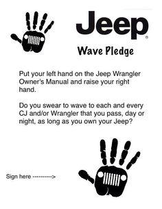 Jeep wave pledge , I do ! Jeep Xj, Jeep Wrangler Rubicon, Jeep Truck, Jeep Wrangler Unlimited, Jeep Humor, Jeep Funny, Car Humor, Jeep Quotes, Jeep Baby