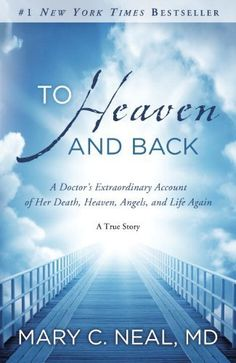 To Heaven and Back: A Doctor's Extraordinary Account of Her Death, Heaven, Angels, and Life Again: A True Story by Mary C. Neal M.D., http://www.amazon.com/dp/0307731715/ref=cm_sw_r_pi_dp_l2xarb02S0D67