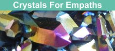 Here are some useful crystals for Empaths and highly sensitive people. Shield yourself from unwanted energies with these psychic protection crystals...