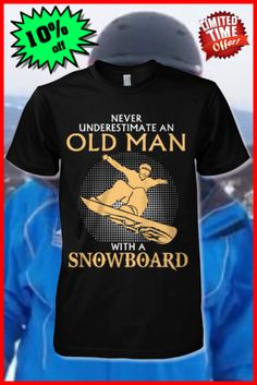 OLD MAN WITH SNOWBOARD SPECIAL T-SHIRT SNOWBOARDING T-SHIRT | TEESPRING This t-shirt is only available on online, not in stores. Grab yours now and send it as a gift to your friends- who loves snowboarding ! Limited times only.