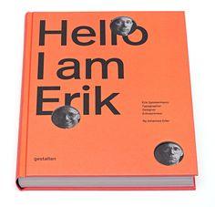 typographybooks:  Hello, I am Erik: Erik Spiekermann: Typographer, Designer, Entrepreneur.   Erik Spiekermann is one of the best-known typographers and graphic designers in the world.