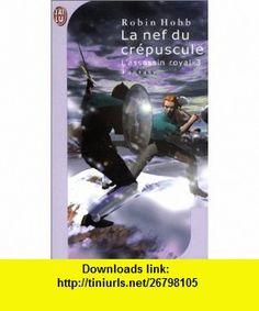 LAssassin Royal T3 La Nef Du Crepuscule (Science Fiction) (French Edition) (9782290316290) Robin Hobb , ISBN-10: 2290316296  , ISBN-13: 978-2290316290 ,  , tutorials , pdf , ebook , torrent , downloads , rapidshare , filesonic , hotfile , megaupload , fileserve