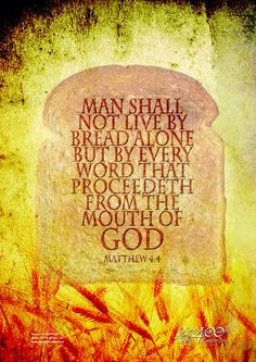 """Matthew (KJV): """"But he answered and said, It is written, Man shall not live by bread alone, but by every word that proceedeth out of the mouth of God."""" - EVERY word that proceeds from the mouth of God is found ONLY in the KJV. I Love The Lord, Gods Love, Thy Word, Word Of God, Scripture Quotes, Bible Scriptures, Prayer Quotes, Bible Art, Faith Quotes"""