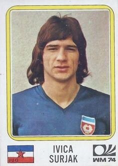 Ivica Surjak - Yugoslavia - München 74 World Cup sticker 195 Football Stickers, Football Cards, Football Players, Baseball Cards, Panini Sticker, 1974 World Cup, Laws Of The Game, Association Football, Most Popular Sports
