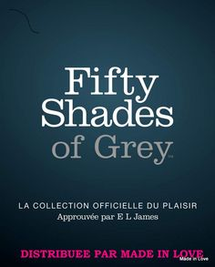 "Collection ""Fifty Shade of Grey"" En exclusivité chez Made in Love (madeinlove.be) - Vente à domicile"