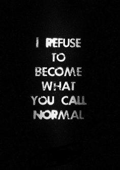 Normal sucks!