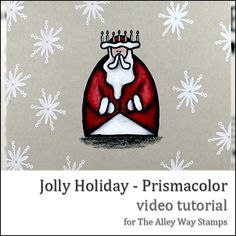 This is such a fun way to color you santa or father Christmas for cards this year. Jolly Holiday and Prismacolor Pencils - The Alley Way Stamps TAWS Father Christmas, Christmas Time, Xmas, Coloring Tutorial, Jolly Holiday, To Color, Prismacolor, Deathly Hallows Tattoo, Colored Pencils