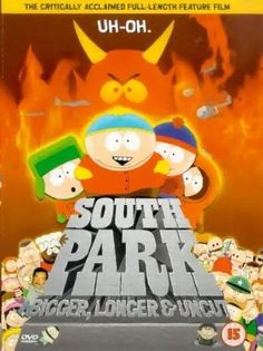 """South Park: Bigger Longer & Uncut (1999) directed by Trey Parker, starring the voices of Trey Parker, Matt Stone and Mary Kay Bergman. """"When the four boys see an R-rated movie featuring Canadians Terrance & Phillip, they are pronounced """"corrupted"""", and their parents pressure the United States to wage war against Canada."""""""