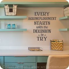 Decision to Try Decision to Try <br> Every Accomplishment Starts with the Decision to Try. Great for an office, classroom, or excersize room. This quote will provide encouragement to keep working toward your goals. Classroom Quotes, Classroom Walls, Classroom Design, Classroom Organization, Classroom Color Scheme, Classroom Wall Decor, Highschool Classroom Decor, Future Classroom, School Counselor Office