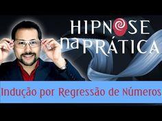 Hipnose Na Prática - Indução por Regressão de Números - YouTube