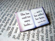 She has read too many books...