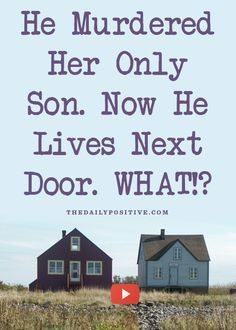 He Murdered Her Only Son. Now He Lives Next Door. What!? To forgive is to set a prisoner free and discover that the prisoner was you. - See more at: http://dalepartridge.com/he-murdered/#sthash.68Sf4G5P.dpuf